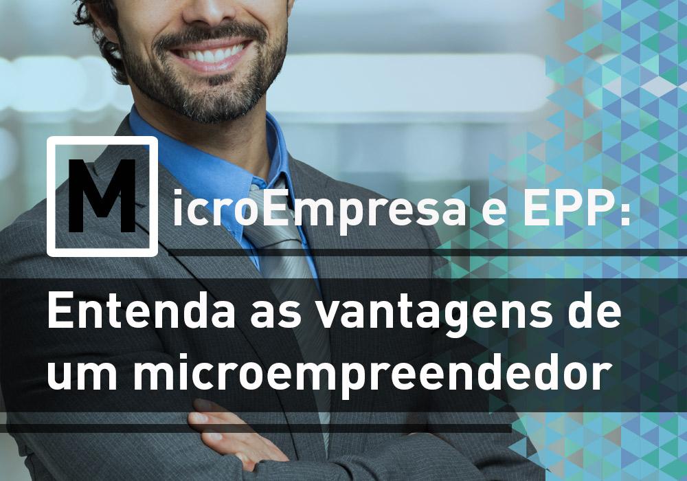 Microempresa E Epp: Entenda As Vantagens Do Microempreendedor